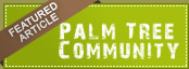 Palm Tree Community Featured Article